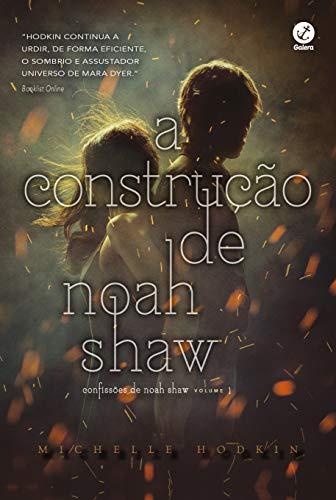 A construção de Noah Shaw (Vol. 1 Confissões de Noah Shaw)