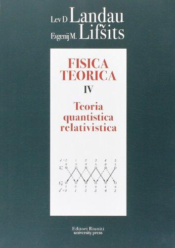 Fisica Teorica 4. Teoria quantistica relativistica