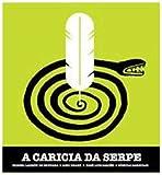 A Caricia Da Serpe [Import]