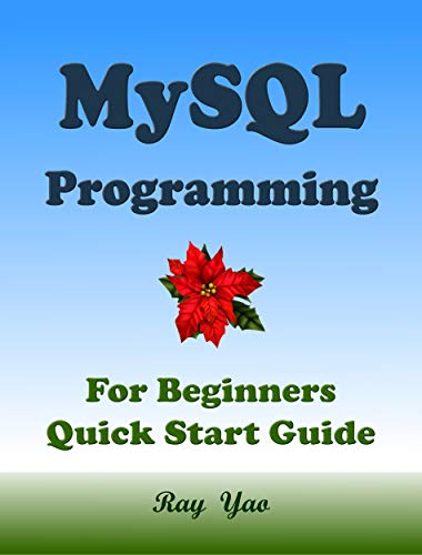 MYSQL Programming, For Beginners, Quick Start Guide. (English Edition)