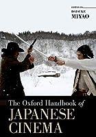 The Oxford Handbook of Japanese Cinema (Oxford Handbooks)