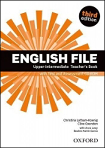 English File third edition: Upper-intermediate: Teacher's Book with Test and Assessment CD-ROM