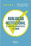 Avaliação Institucional e a Gestão Estratégica em IES (Portuguese Edition)