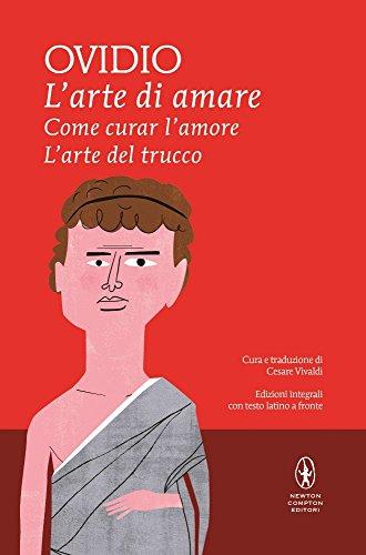 L'arte di amare-Come curar l'amore-L'arte del trucco. Testo latino a fronte. Ediz. integrale