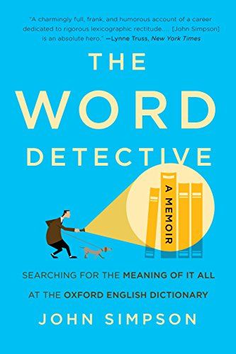The Word Detective: Searching for the Meaning of It All at the Oxford