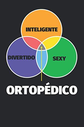Cuaderno Líneas: Inteligente - divertido - sexy: Ortopédico