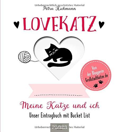 Lovekatz: Meine Katze und ich - Unser Eintragbuch mit Bucket List