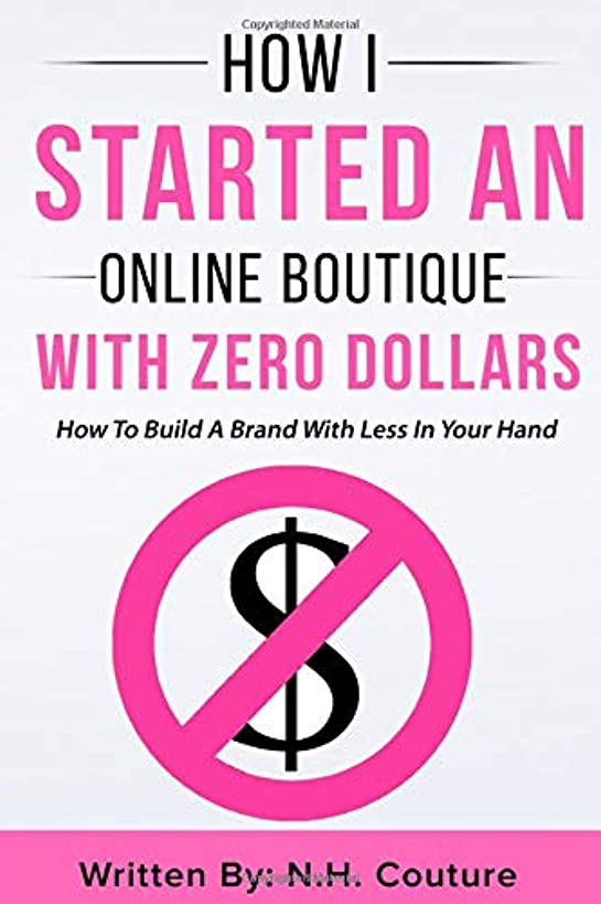 How I Started An Online Boutique With Zero Dollars: How To Build A Brand With Less In Your Hand