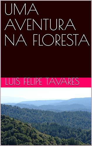 UMA AVENTURA NA FLORESTA (Portuguese Edition)
