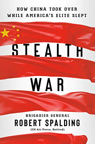 Stealth War: How China Took Over While America's Elite Slept by [Robert Spalding]
