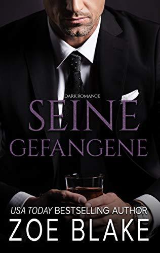 Seine Gefangene: Dark Romance (Die Gefährliche-Besessenheit-Serie 1)
