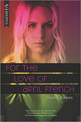 For the Love of April French: An LGBTQ Romance by [Penny Aimes]