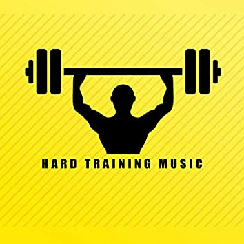 Hard Training Music