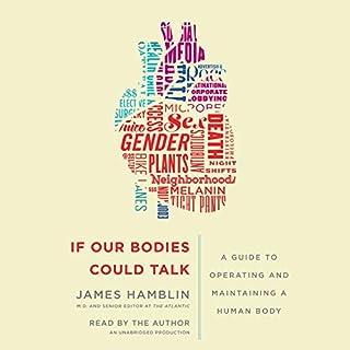 If Our Bodies Could Talk     A Guide to Operating and Maintaining a Human Body              Autor:                                                                                                                                 James Hamblin                               Sprecher:                                                                                                                                 James Hamblin                      Spieldauer: 12 Std. und 1 Min.     3 Bewertungen     Gesamt 5,0
