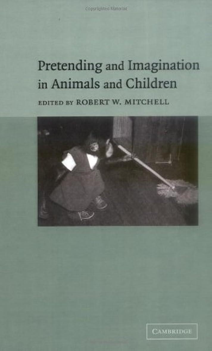 センブランス可聴何かPretending and Imagination in Animals and Children (English Edition)