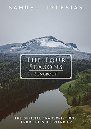 The Four Seasons Songbook: The Official Transcriptions from the Solo Piano EP (English Edition)