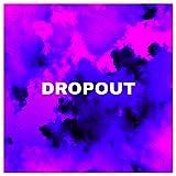 DROPOUT (feat. Big Chief & Snooze) [Explicit]