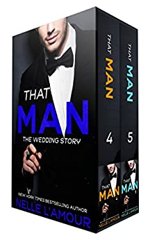 THAT MAN: The Wedding Story (Box Set) by [Nelle L'Amour]