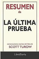 Resumen de La última prueba: de Scott Turow: Conversaciones Escritas