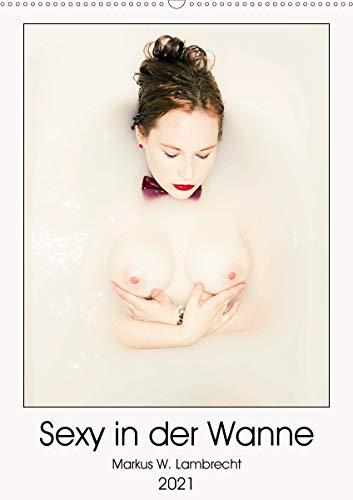 Sexy in der Wanne (Wandkalender 2021 DIN A2 hoch)