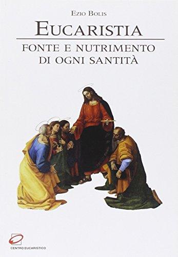 Eucaristia Fonte E Nutrimento Di Ogni Santita
