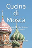 cucina di mosca: ricette dalla russia, siberia, ucraina e altri paesi