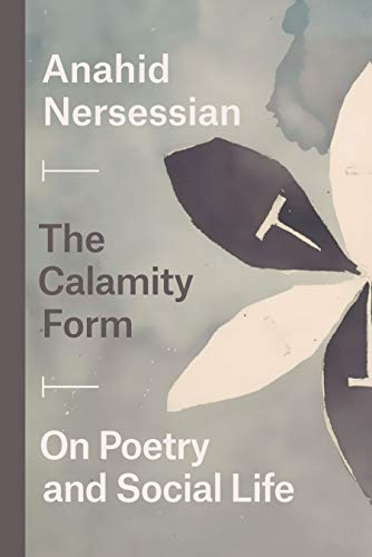 The Calamity Form: On Poetry and Social Life (English Edition)