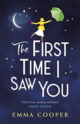 The First Time I Saw You: the most heartwarming and emotional love story of...