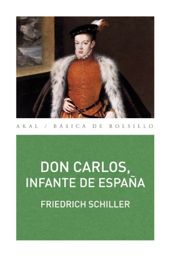 Don Carlos, infante de España. Un poema dramático (Básica de Bolsillo) eBook: Schiller, Friedrich, González García, Emilio José: Amazon.es: Tienda Kindle