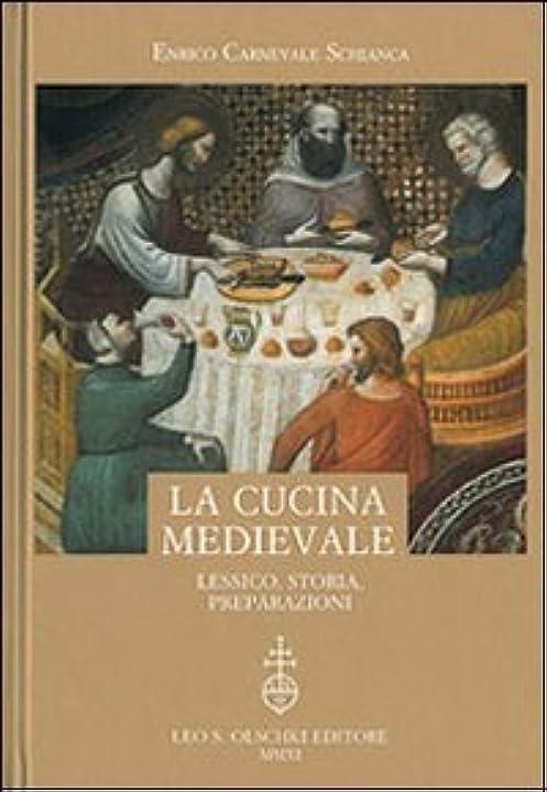 Libro - La cucina medievale. lessico storia preparazioni copertina rigida 978-8822260734 olschki
