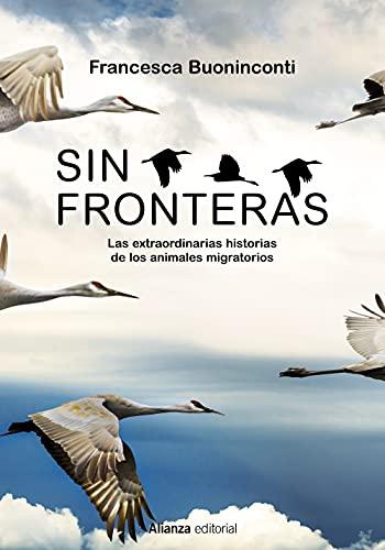 Sin fronteras: La extraordinaria historia de los animales migratorios