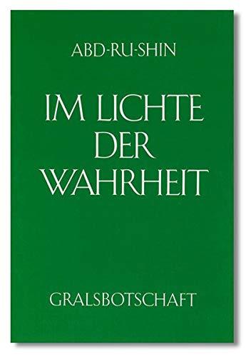Im Lichte der Wahrheit - Gralsbotschaft: Im Lichte der Wahrheit, 3 Bde., Bd.3