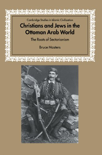 Christians Jews Ottoman Arab World (Cambridge Studies in Islamic Civilization)
