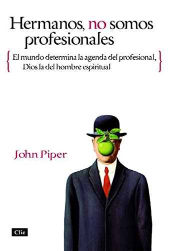 Hermanos, no somos profesionales: El mundo determina la agenda del profesional, Dios...