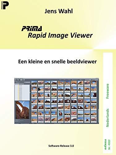 PRIMA Rapid Image Viewer: Een kleine en snelle beeldviewer (edeus Book 4003) (Dutch Edition)