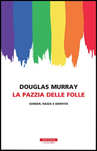 La pazzia delle folle eBook : Murray, Douglas, Verzotto, Filippo:  Amazon.it: Kindle Store