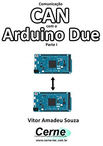 Comunicação CAN Com o Arduino Due Parte I (Portuguese Edition)