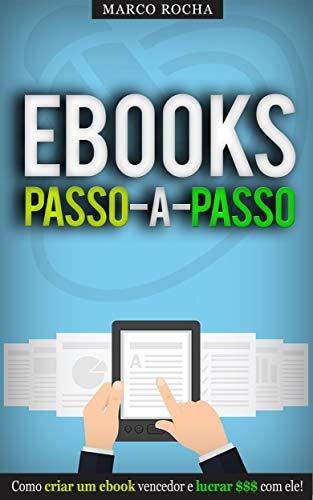 COMO CRIAR PUBLICAR E VENDER EBOOKS: Aprenda a Ganhar Dinheiro com ebooks - O Sistema Passo a Passo para publicar ebooks no seu site ou na Amazon e criar ... lucrativo (Negócios & Empreendedorismo)