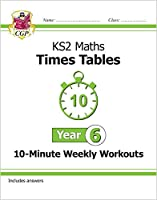 New KS2 Maths: Times Tables 10-Minute Weekly Workouts - Year 6
