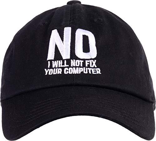 No I Will Not Fix Your Computer | Funny IT Geek Geeky for Men Women Nerd Baseball Dad Hat Black