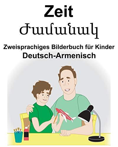Deutsch-Armenisch Zeit Zweisprachiges Bilderbuch für Kinder