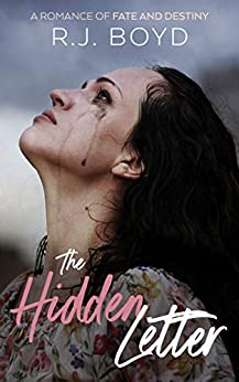 [R. J. Boyd]のThe Hidden Letter: A Romance of Fate and Destiny (English Edition)