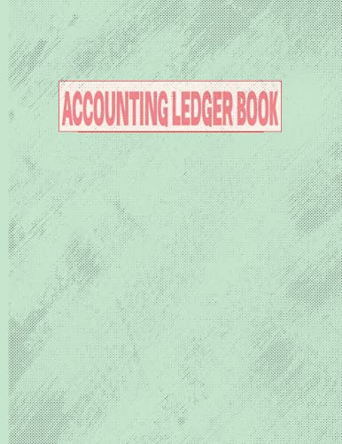 Accounting Ledger Book: Accounting Ledger . Simple Journal Cash Book Accounts Bookkeeping . Simple Ledger . General Account Cash Book for Small Business .