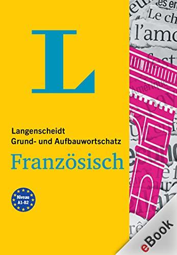 Langenscheidt Grund- und Aufbauwortschatz Französisch: Mit Audio-Download (German Edition)