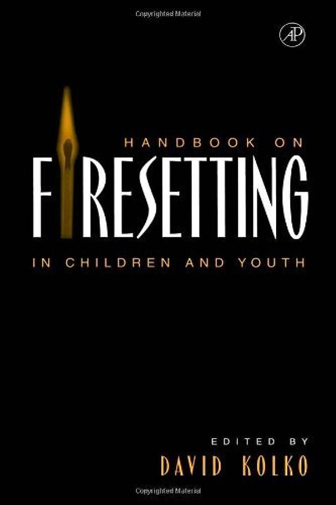 トレイル漏れ感じHandbook on Firesetting in Children and Youth (English Edition)