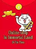Online shop in Immortal Land: Volume 1