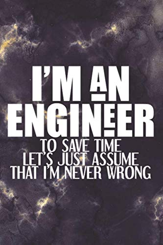 """I am an Engineer: Funny Notebook Journal Gift for Engineering Student, Co-worker, Friend SOFT Cover Small Size 6""""x9"""" Blank Lined Paper"""