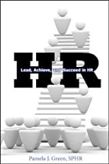 HR: Lead, Achieve, and Succeed in HR Kindle Edition