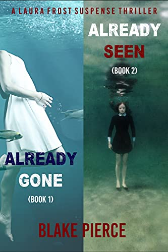 A Laura Frost FBI Suspense Thriller Bundle: Already Gone (#1) and Already Seen (#2) (English Edition)