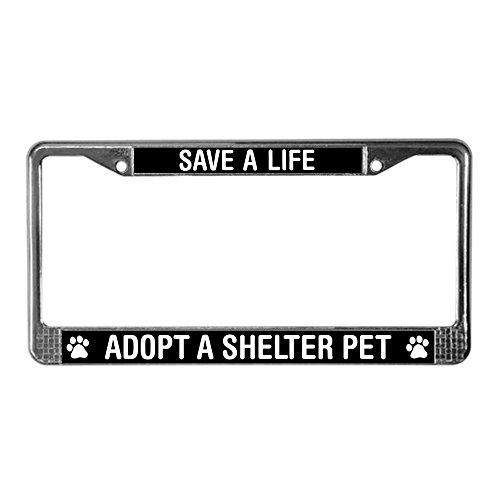 CafePress Save A Life Adopt Shelter Pet License Plate Frame Chrome License Plate Frame, License Tag Holder